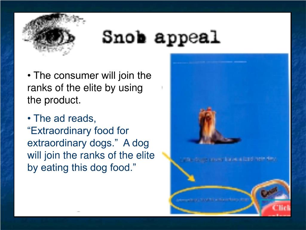 • The consumer will join the ranks of the elite by using the product.