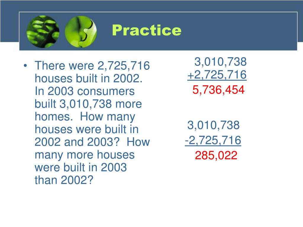 There were 2,725,716 houses built in 2002.  In 2003 consumers built 3,010,738 more homes.  How many houses were built in 2002 and 2003?  How many more houses were built in 2003 than 2002?