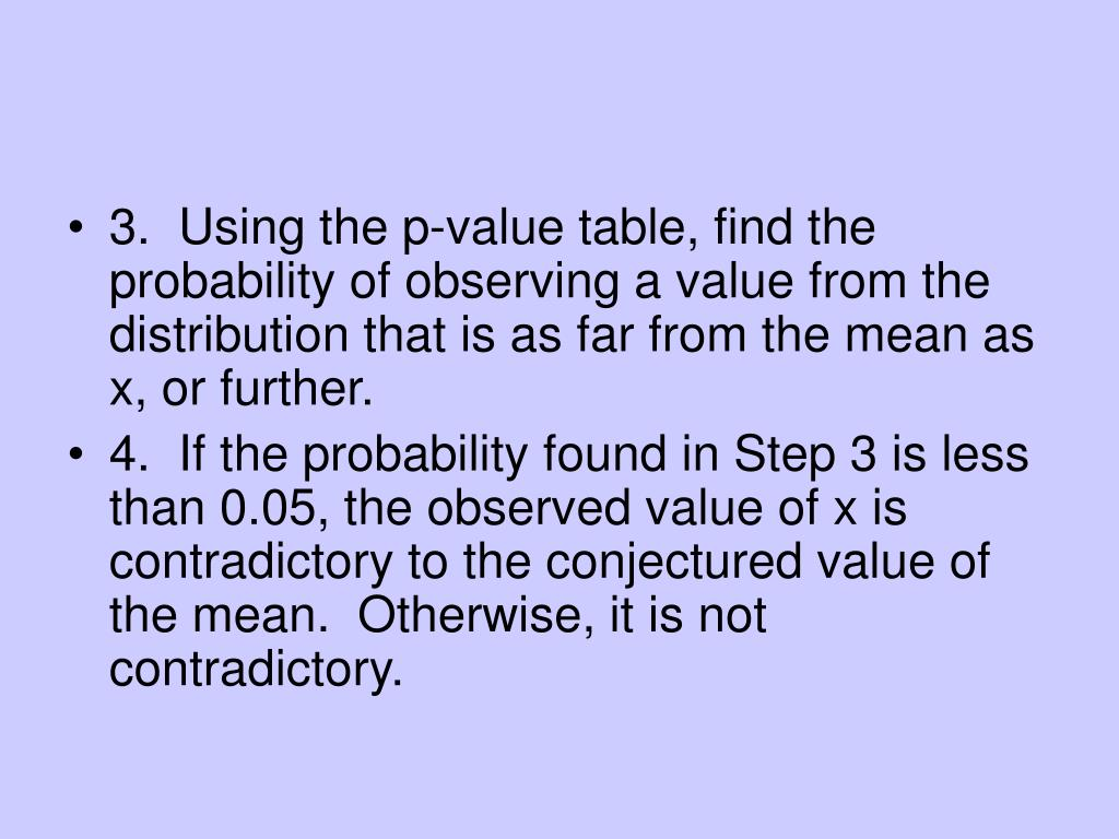 3.  Using the p-value table, find the probability of observing a value from the distribution that is as far from the mean as x, or further.