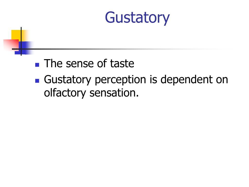 Gustatory