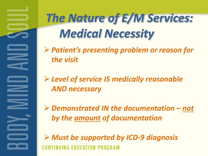 The Nature of E/M Services: