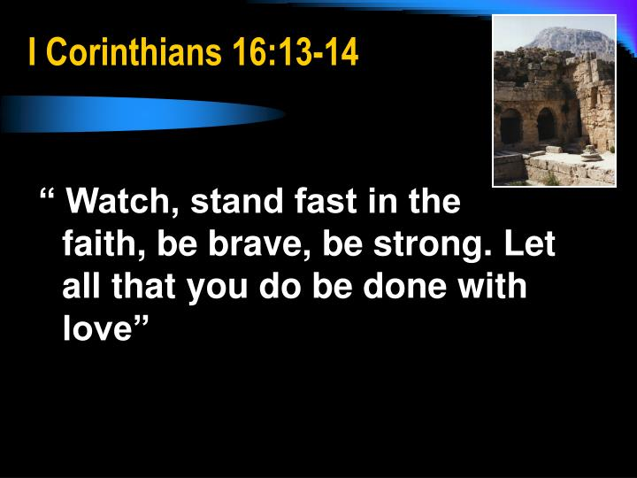 I Corinthians 16:13-14