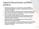 typical characteristics of fmcg products