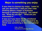 major is something you enjoy
