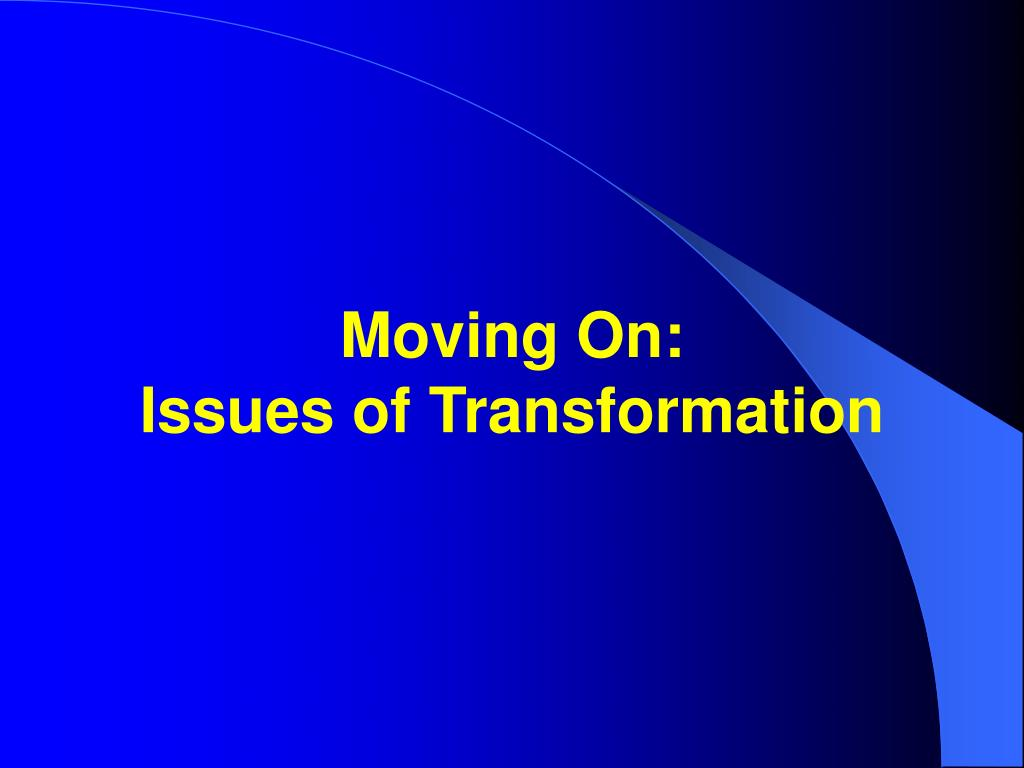 Moving On: