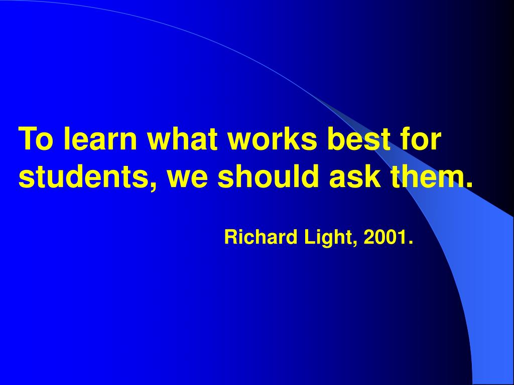 To learn what works best for students, we should ask them.