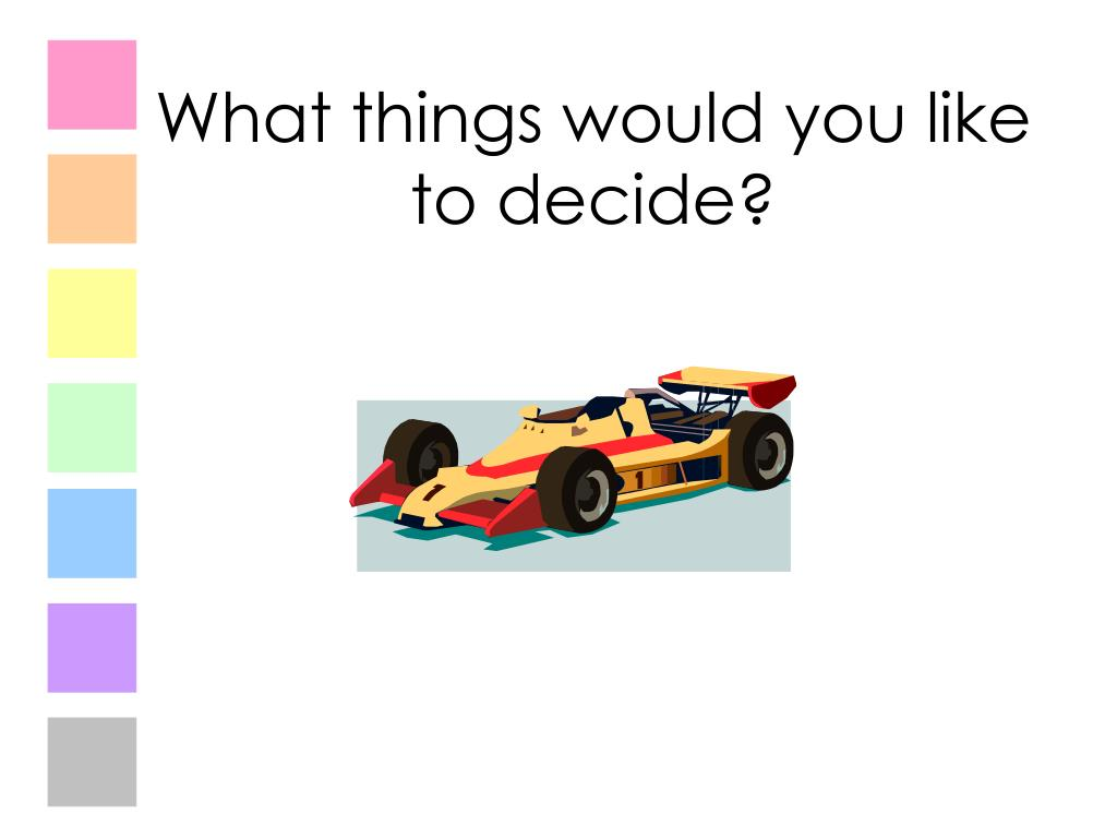 What things would you like to decide?