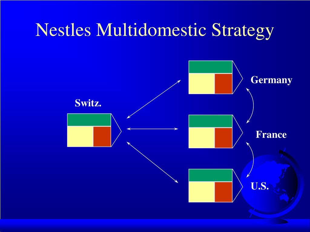 Nestles Multidomestic Strategy
