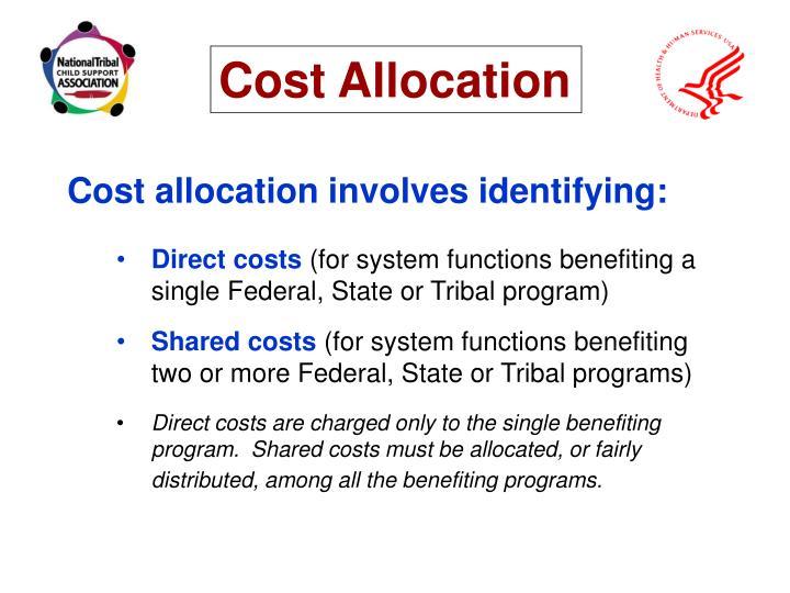 Cost allocation involves identifying: