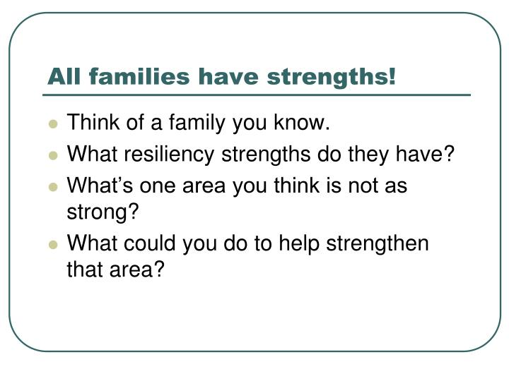 All families have strengths!