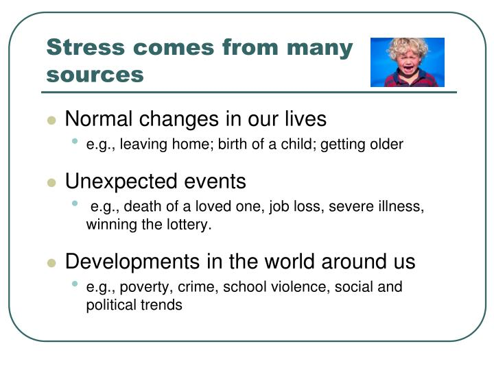Stress comes from many sources