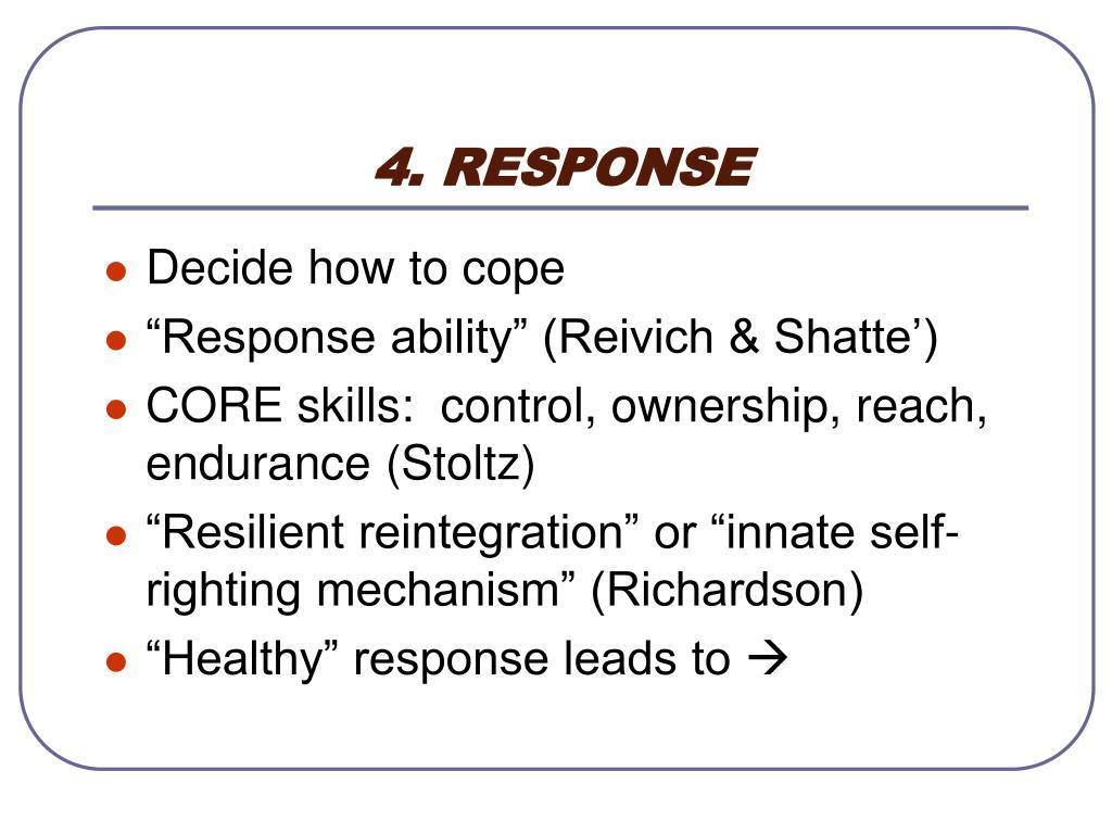 4. RESPONSE