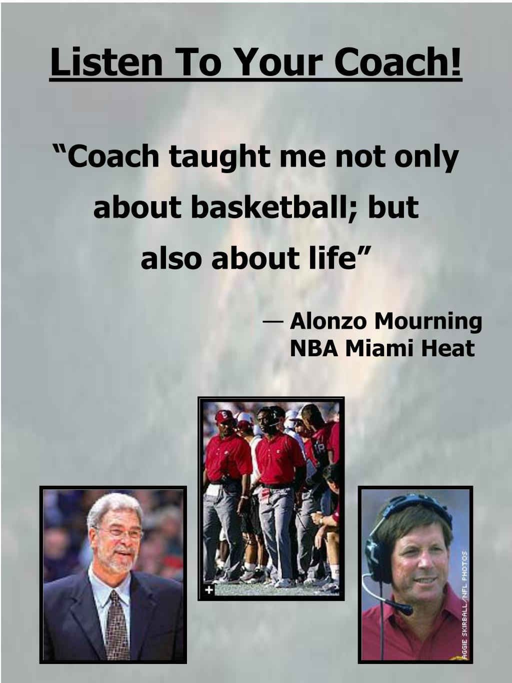 Listen To Your Coach!
