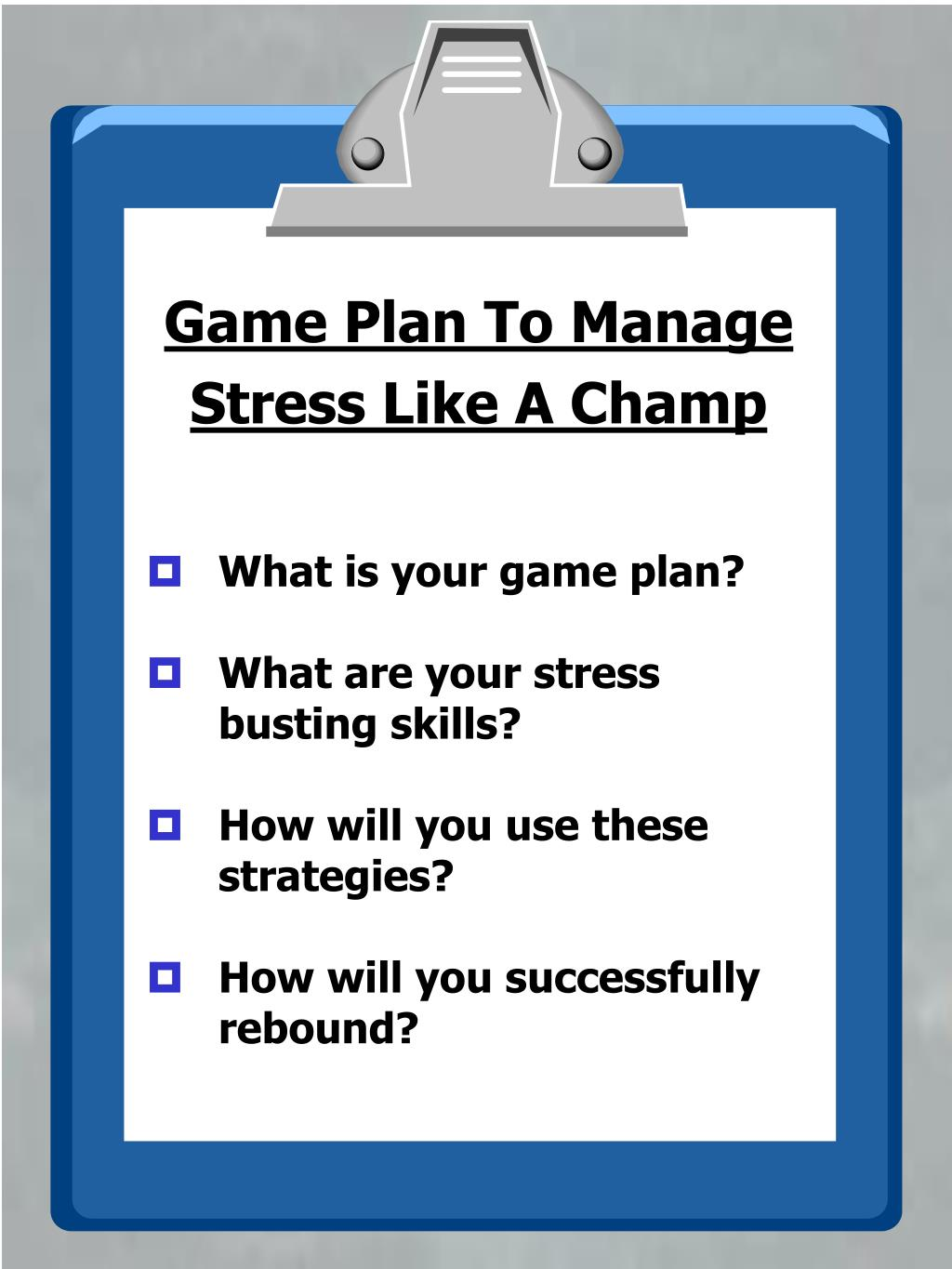 Game Plan To Manage Stress Like A Champ