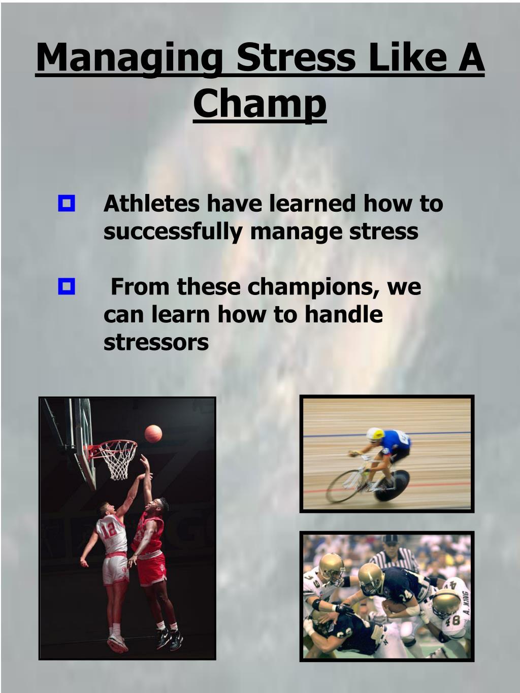 Managing Stress Like A Champ