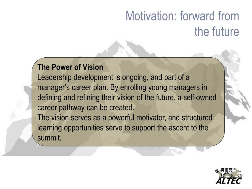 Motivation: forward from the future