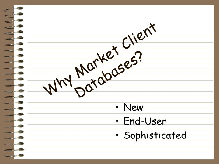 Why Market Client Databases?