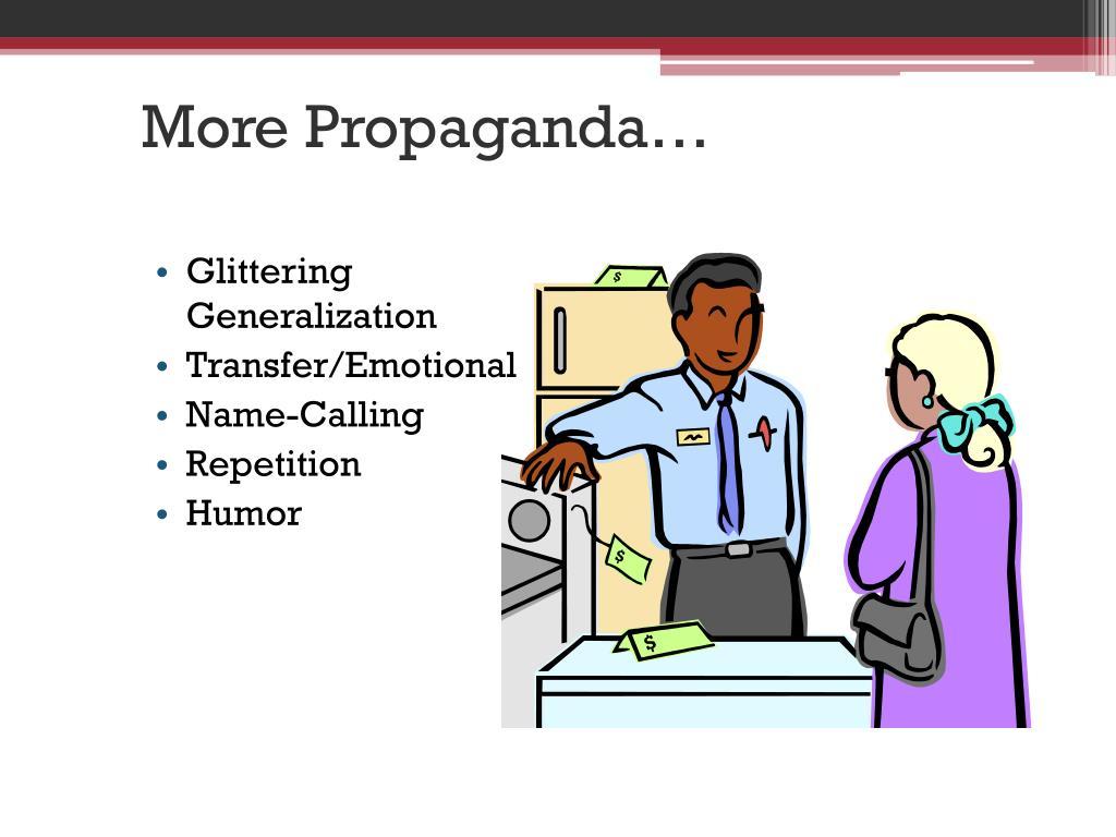 More Propaganda…