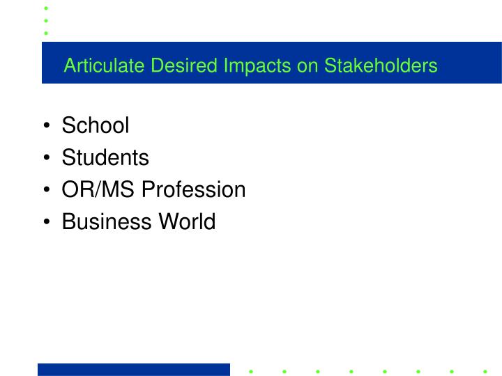 Articulate Desired Impacts on Stakeholders