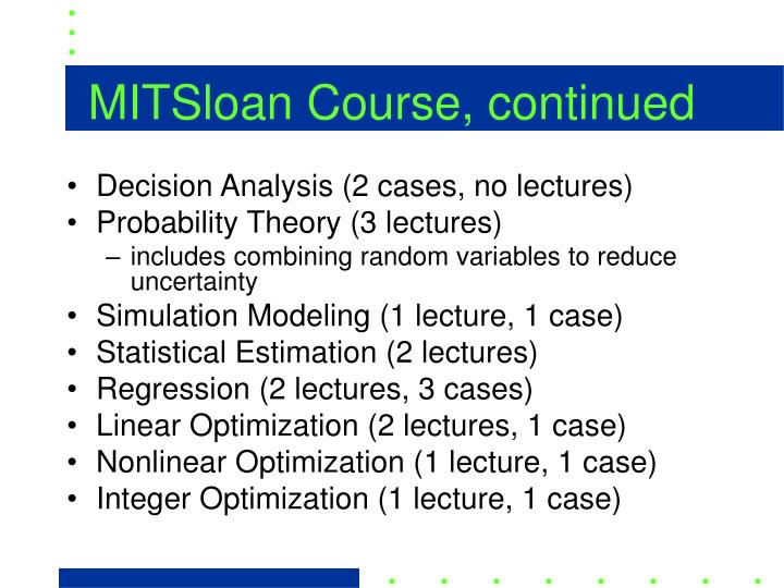 MITSloan Course, continued