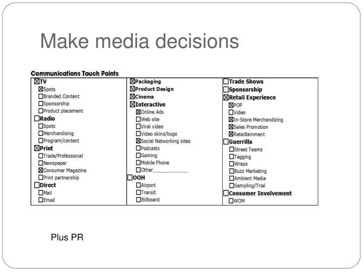Make media decisions