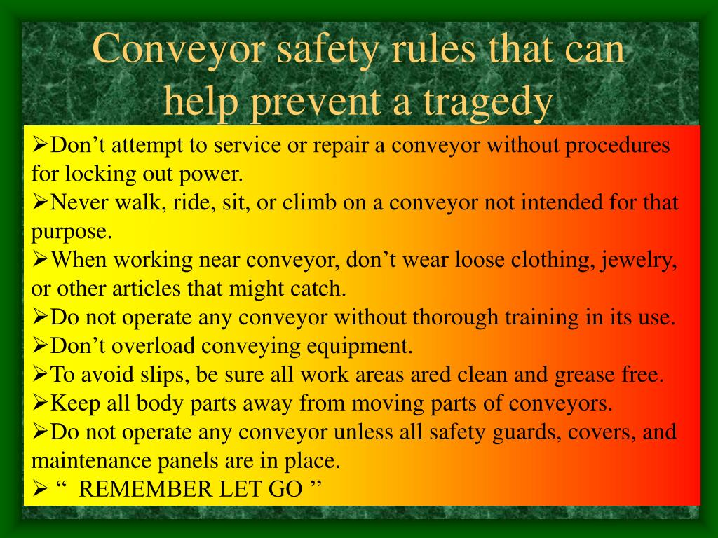 Conveyor safety rules that can help prevent a tragedy