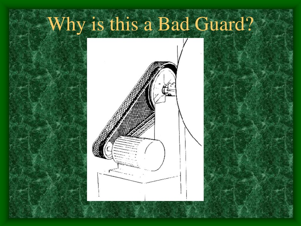 Why is this a Bad Guard?