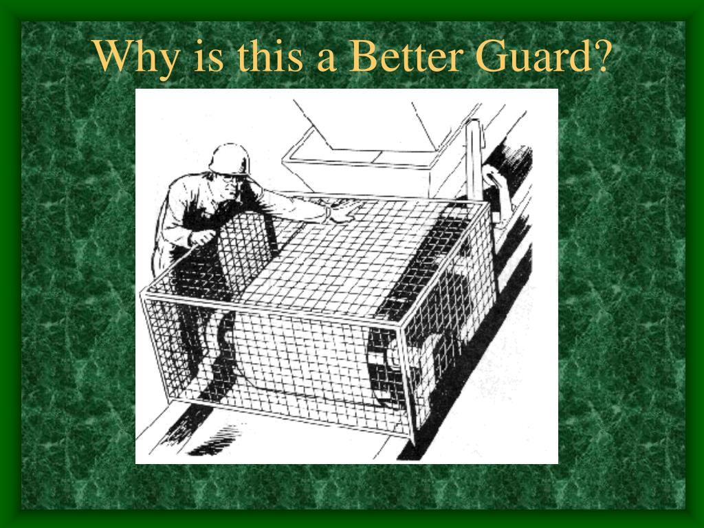 Why is this a Better Guard?