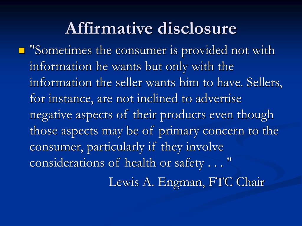 Affirmative disclosure