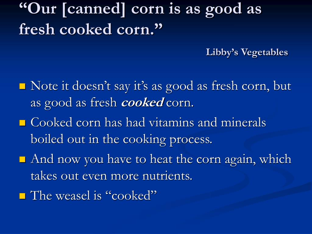 """""""Our [canned] corn is as good as fresh cooked corn."""""""
