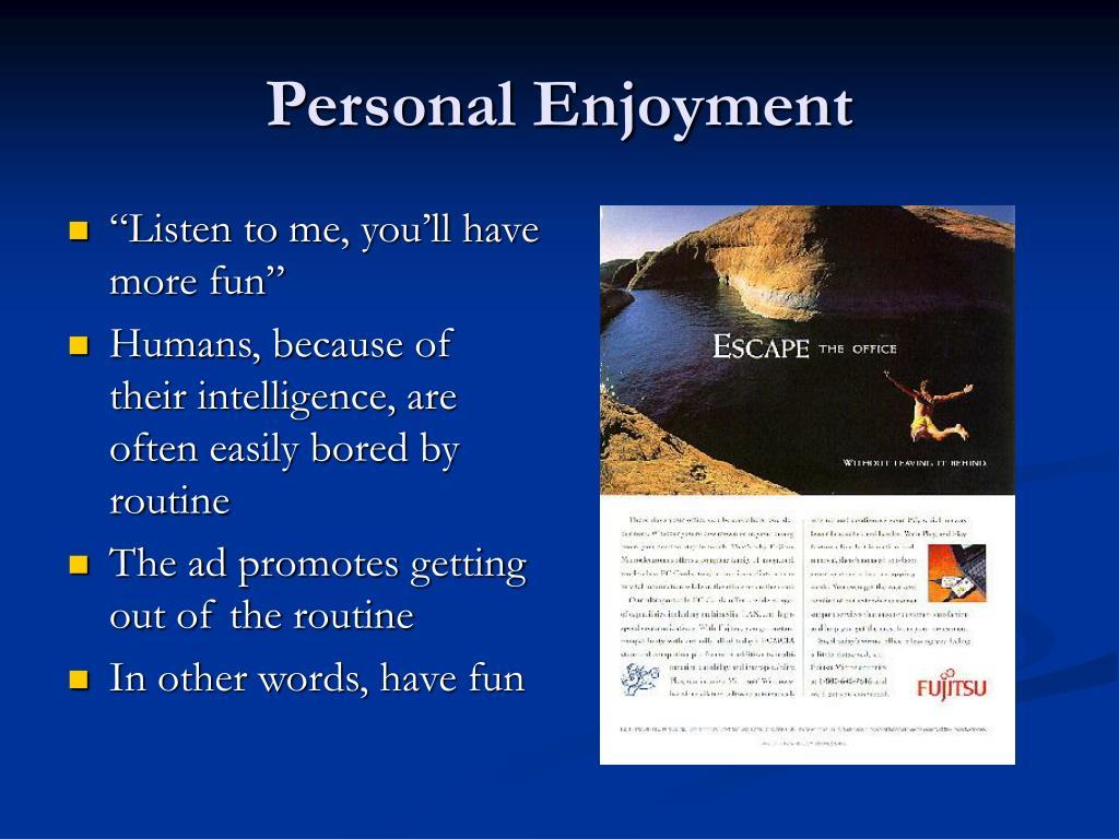 Personal Enjoyment