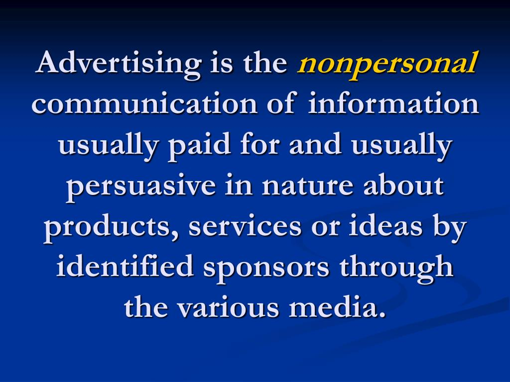 Advertising is the