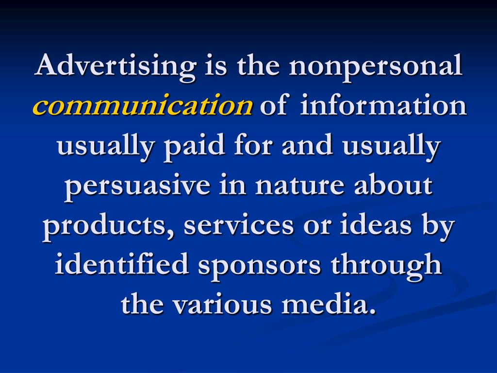 Advertising is the nonpersonal