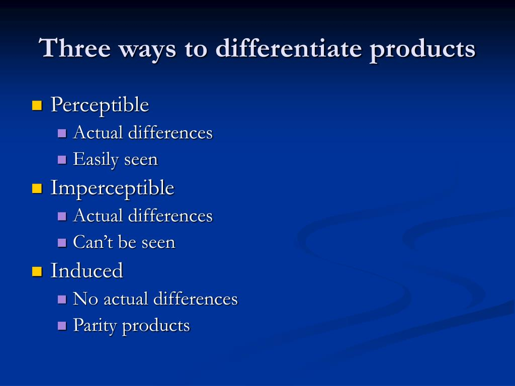 Three ways to differentiate products
