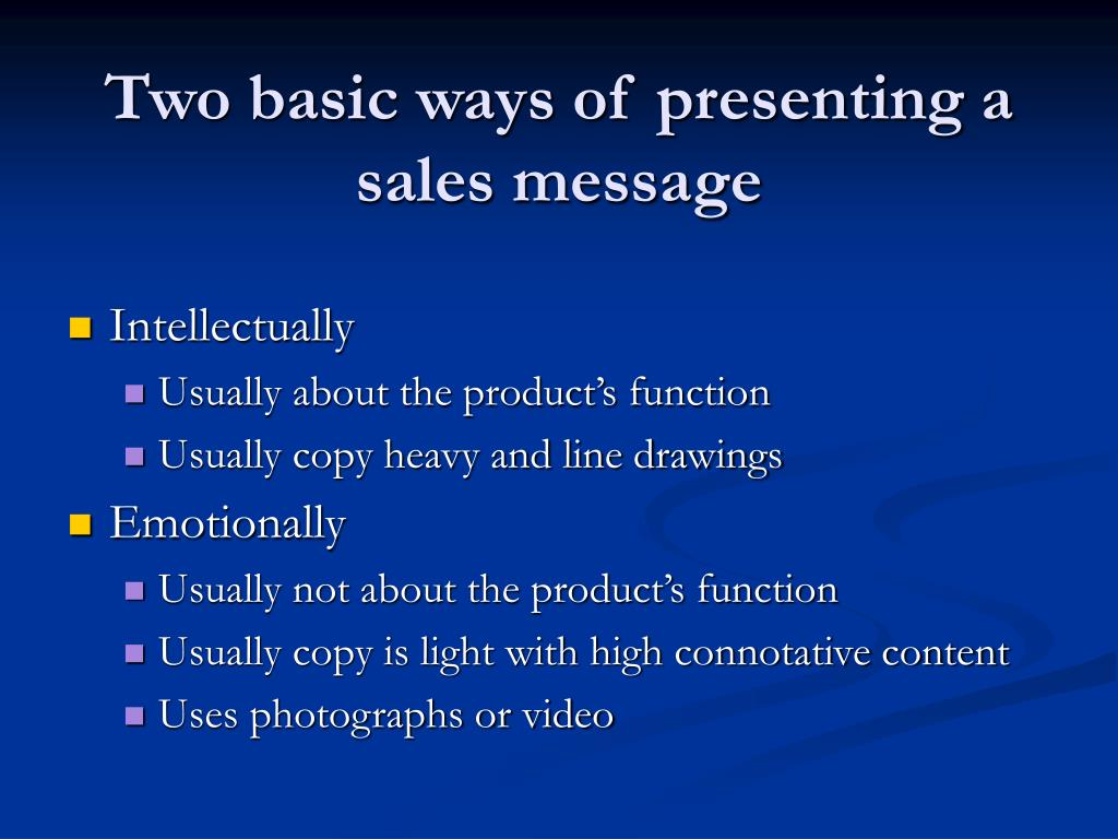 Two basic ways of presenting a sales message