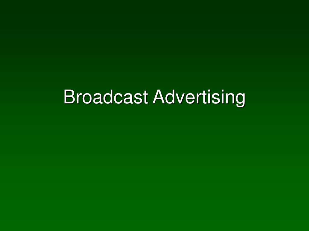 Broadcast Advertising