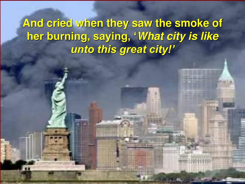 And cried when they saw the smoke of her burning, saying, '