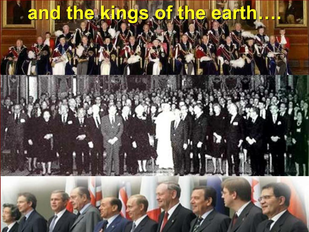 and the kings of the earth….