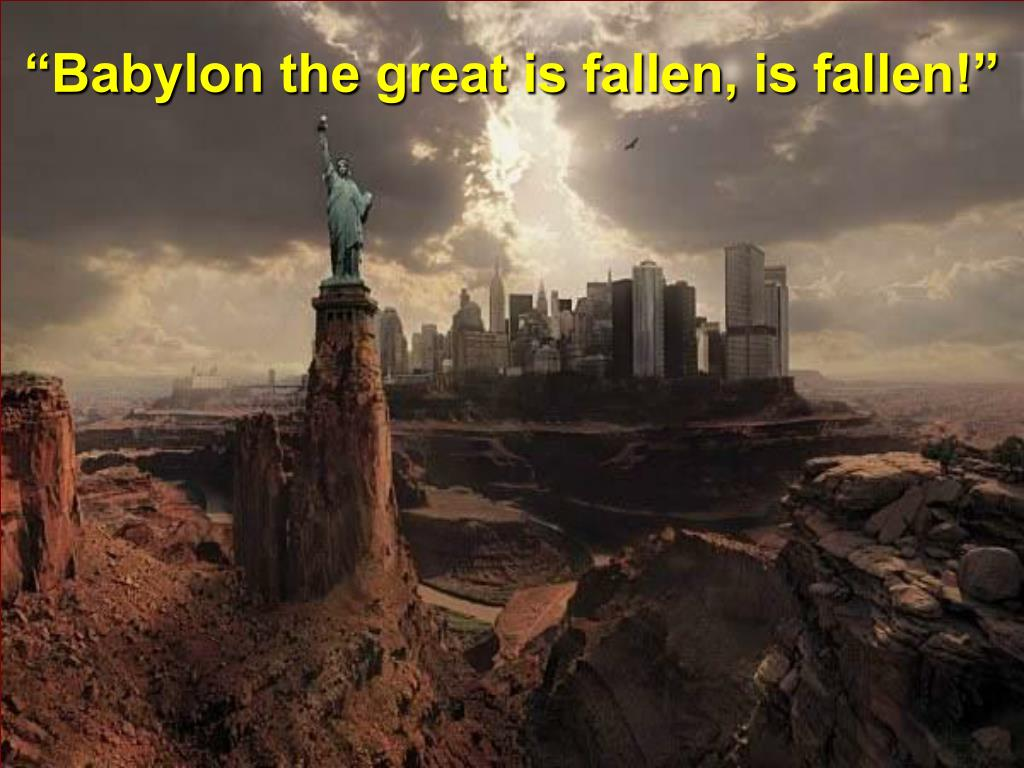 """Babylon the great is fallen, is fallen!"""