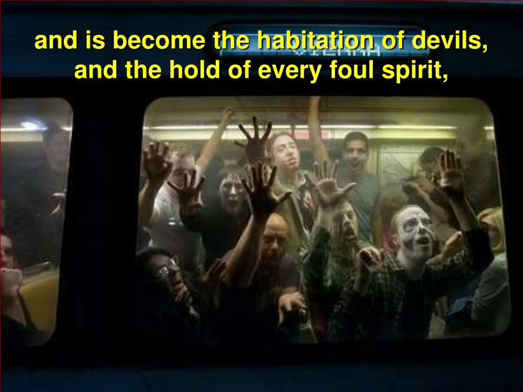 and is become the habitation of devils,