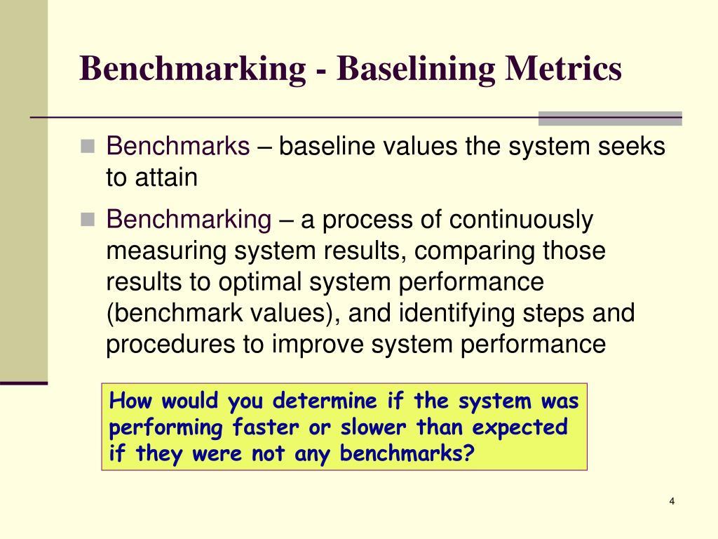 Benchmarking - Baselining Metrics