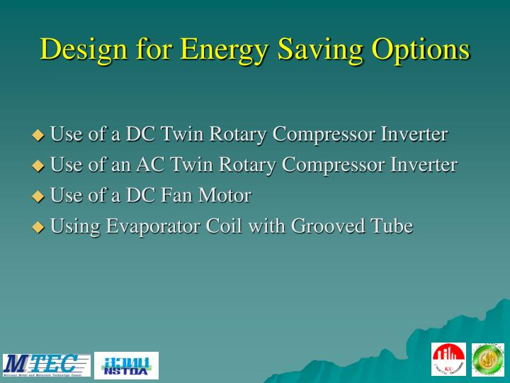 Design for Energy Saving Options