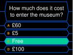 how much does it cost to enter the museum1