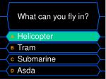 what can you fly in1