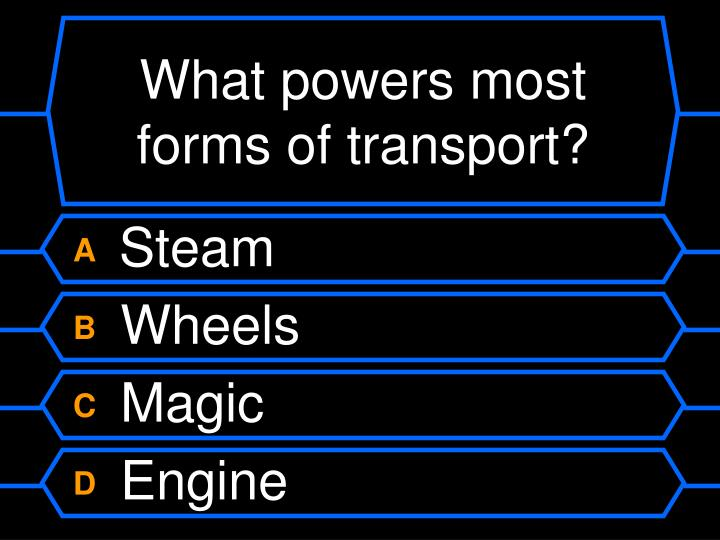 What powers most forms of transport?