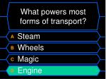 what powers most forms of transport1