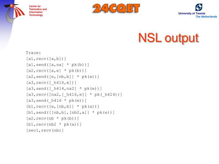 NSL output
