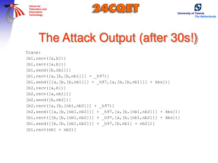 The Attack Output (after 30s!)