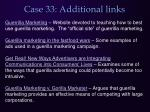 case 33 additional links