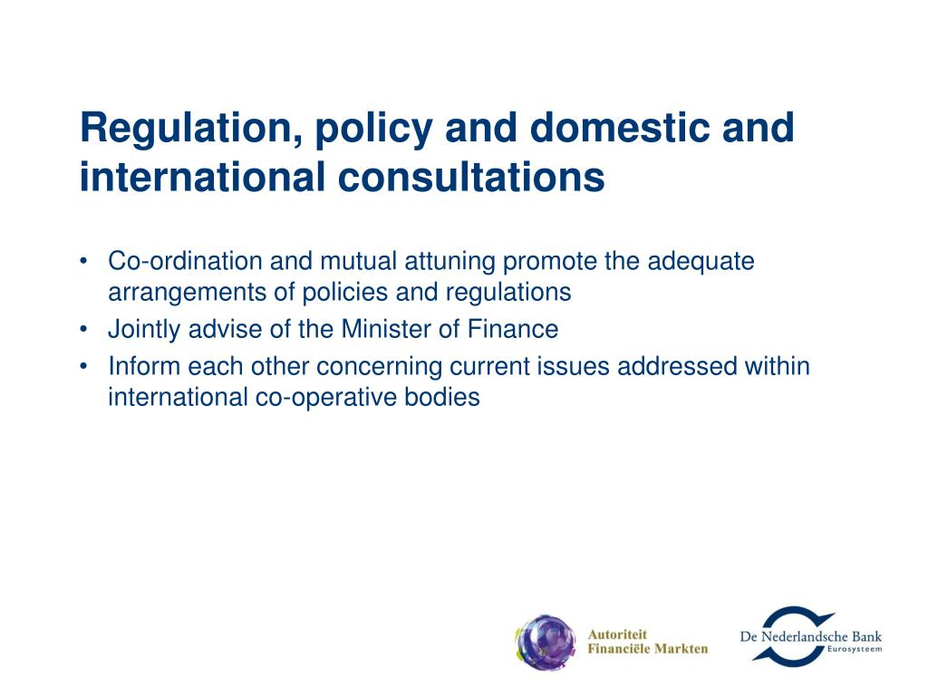 Regulation, policy and domestic and international consultations